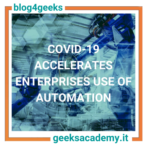 COVID-19 ACCELERATES ENTERPRISE USE OF AUTOMATION IN DIGITAL TRANSFORMATION